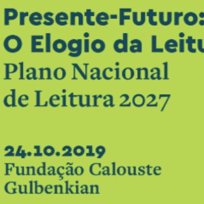 Presente-Futuro: O Elogio da Leitura   Leitura e Literacias   mesa 2