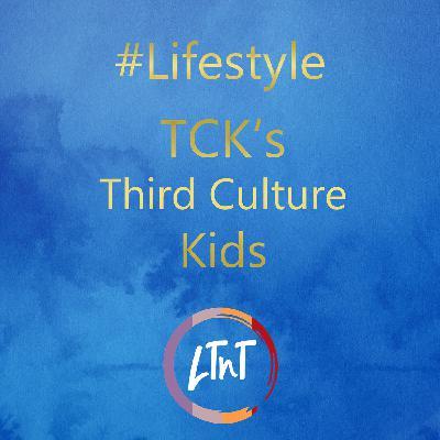 TCK's - Third Culture Kids