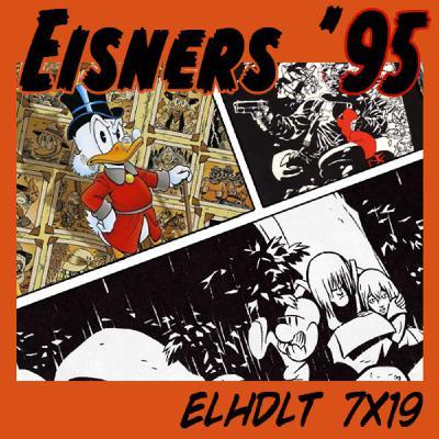 [ELHDLT] 7x19 Premios Eisner 1995