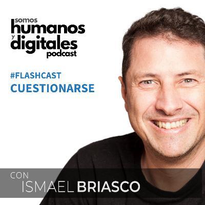 Cuestionarse - #Flashcast