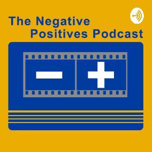 Negative Positives Podcast #287