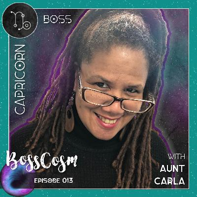 013   Capricorn Boss Aunt Carla