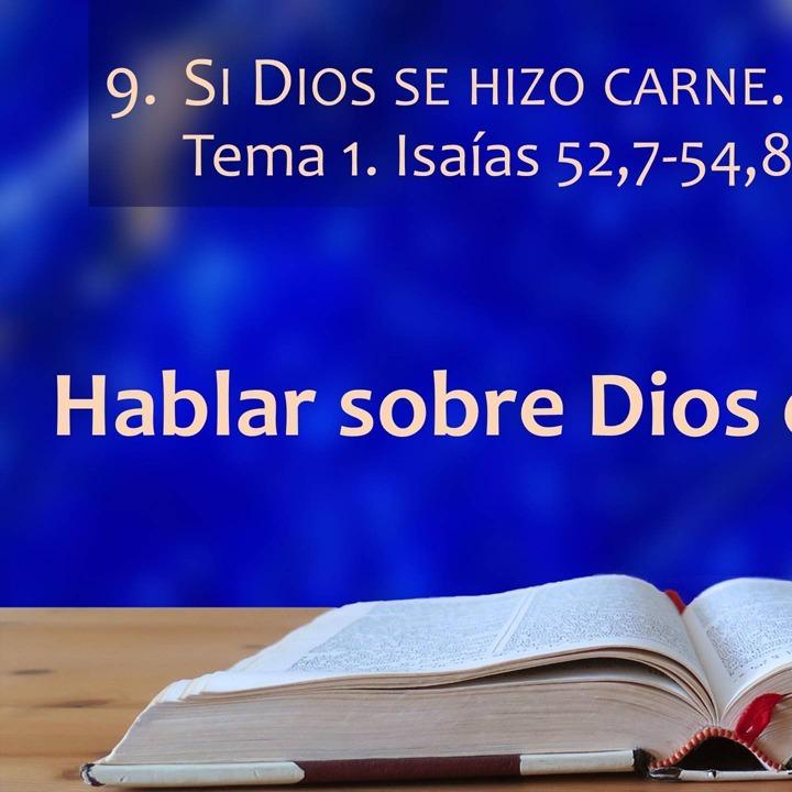 Isaías 52,7-54,8 | Dios se hizo carne (1)