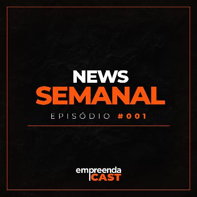NEWS SEMANAL - EPISÓDIO #001