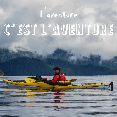 #14 Kayak en terre sauvage dans le Grand Nord américain - Alexandre & Clément