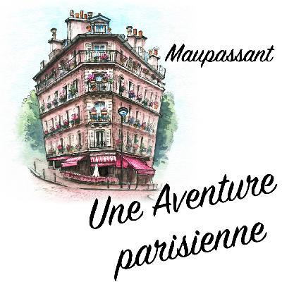 Une Aventure parisienne, Guy de Maupassant (Livre audio)