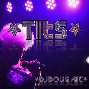 Tits Podcast by DJ Dougmc