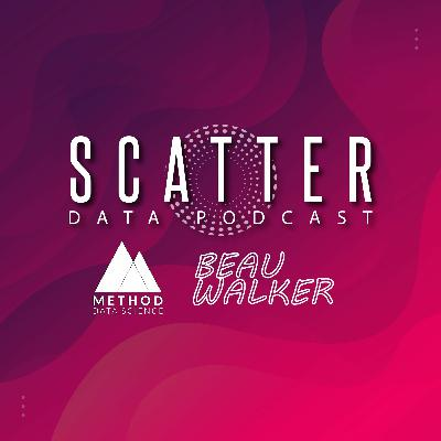 Episode 013 - Method Data Science w/ Beau Walker