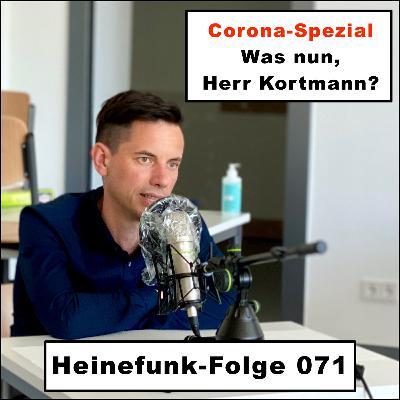Heinefunk-Folge 071: Was nun, Herr Kortmann?
