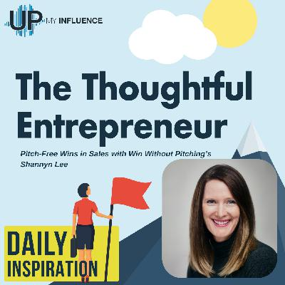 675 – Pitch-Free Wins in Sales with Win Without Pitching's Shannyn Lee