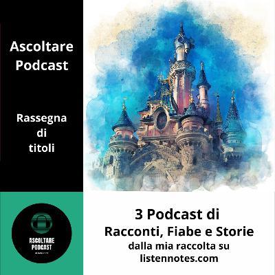 3 podcast interessanti a tema fiabe e racconti