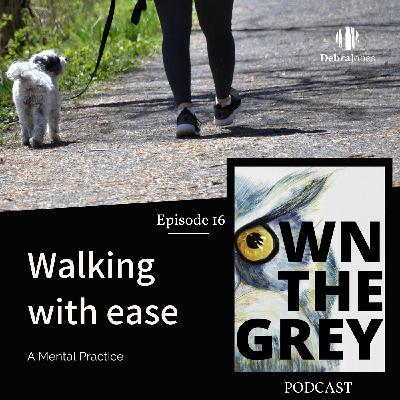 Walking With Ease - a mental practice