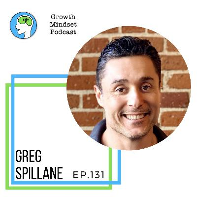131: Finding Your Own Success - Greg Spillane - Serial Entrepreneur