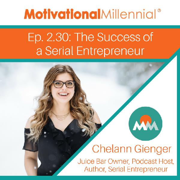 2.30: The Success of a Serial Entrepreneur with Chelann Gienger
