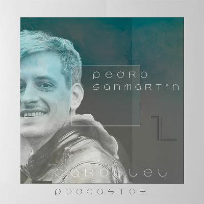 Pedro Sanmartin — Parallel Podcast #08 (July 2021)