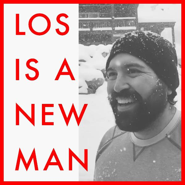 Los Is A New Man