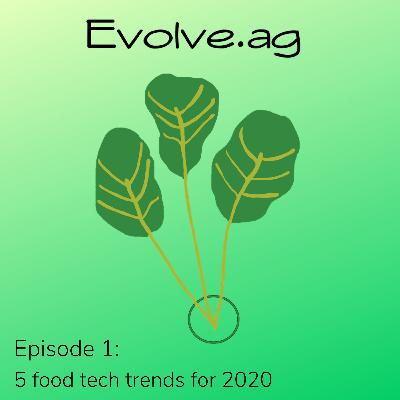 5 food tech trends for 2020 - Evolve.ag