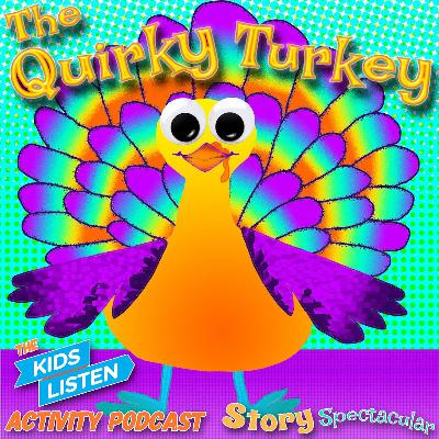 Kids Listen Activity Podcast: The Quirky Turkey