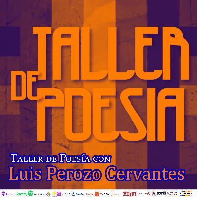 #253: Taller de Poesía en línea con Luis Perozo Cervantes