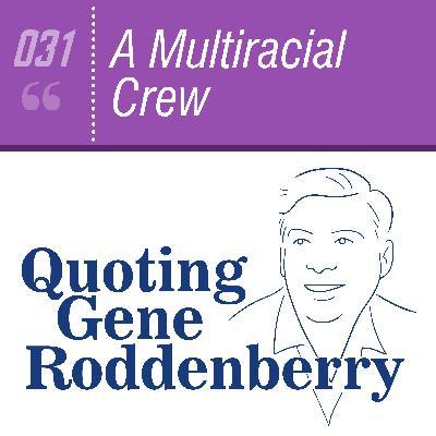 #031 A Multiracial Crew