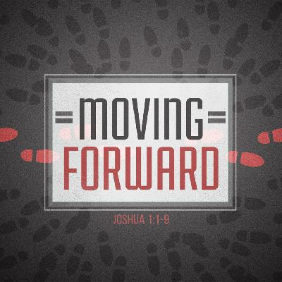 """Moving Forward"" Assoc Pastor Dave Barr"