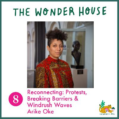 Reconnecting: Protests, Breaking Barriers & Windrush Waves with Arike Oke