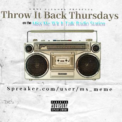 Throw It Back Thursdays 10-14-2021