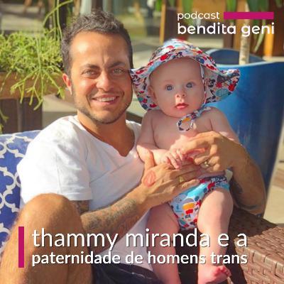 Thammy Miranda e a paternidade de homens trans