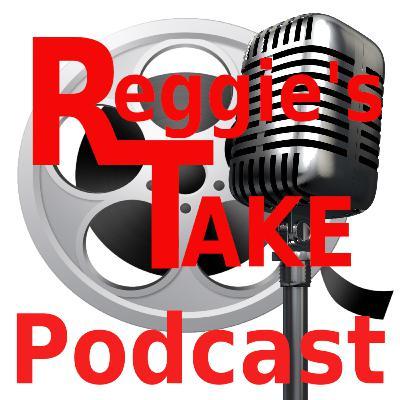 Reggie's Take Podcast #44 - Marvel's Infinity Saga