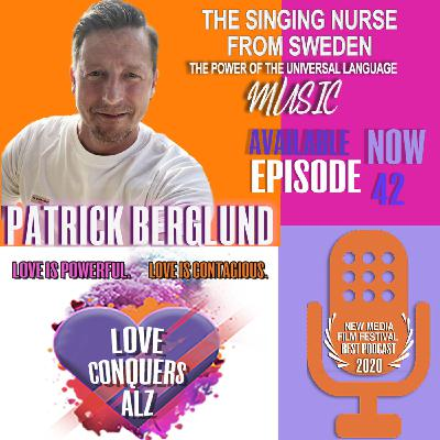 PATRICK BERGLUND - The Singing Nurse from Sweden: MUSIC - the Power of the Universal Language