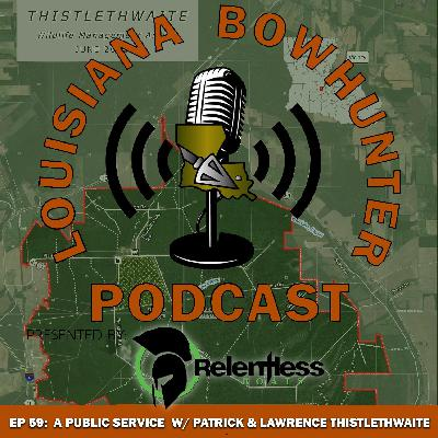 Episode 59: A Public Service w/ Patrick and Lawrence Thistlethwaite