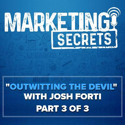 """Outwitting The Devil"" with Josh Forti - Part 3 of 3"