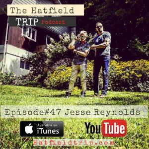 Episode #47 Jesse Reynolds