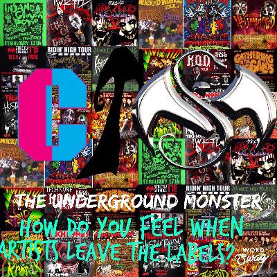 The Underground Monster Ep. 7: How Do You Feel When Artists Leave Their Labels?