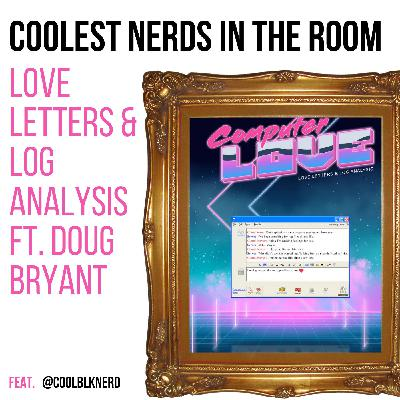 Love Letters and Log Analysis with Doug Bryant