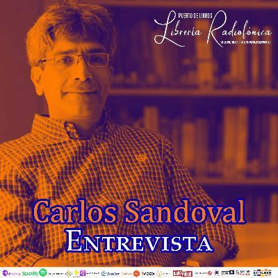 #237: Entrevista con Carlos Sandoval