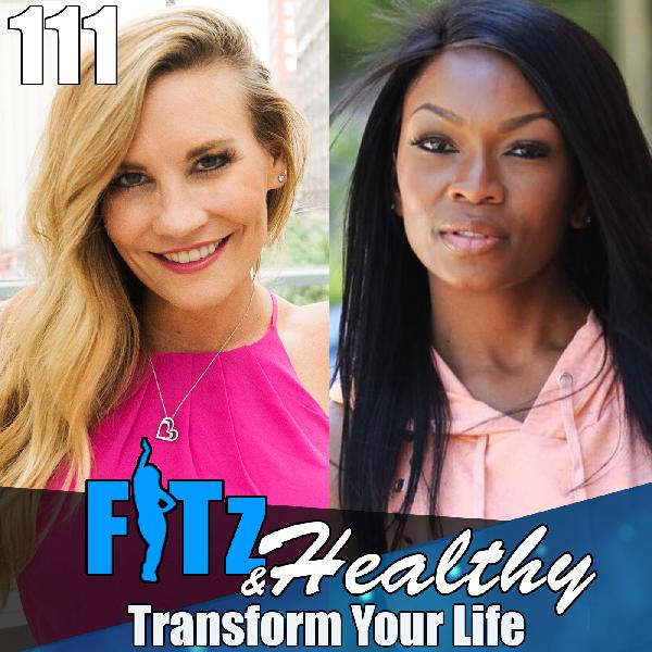 Transform Your Life | Podcast 111 of FITz & Healthy