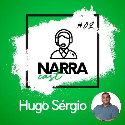 NarraCast #02 Hugo Sérgio