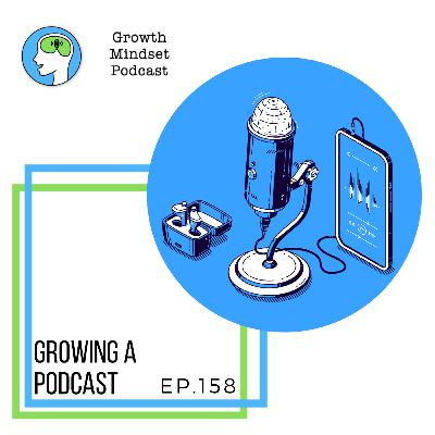 158: Mindsets for growing a podcast - Debbie Arcangeles, Dan Murray-Serter and Christina Nicholson