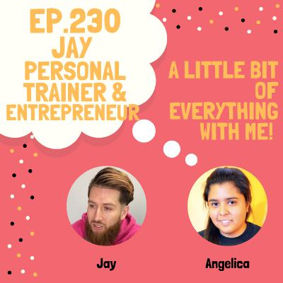 Jay from Jay Fitness - Personal Trainer and Entrepreneur