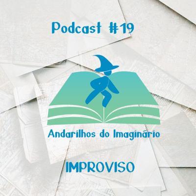 Andarilhos do Imaginário #19 - Improviso