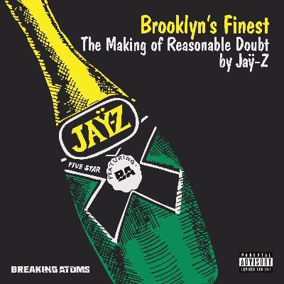 Brooklyn's Finest: The Making of Reasonable Doubt by Jay-Z (Side B)