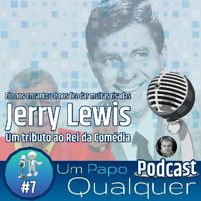 Um tributo ao Rei da Comédia... Jerry Lewis! (Um Papo Qualquer #7)