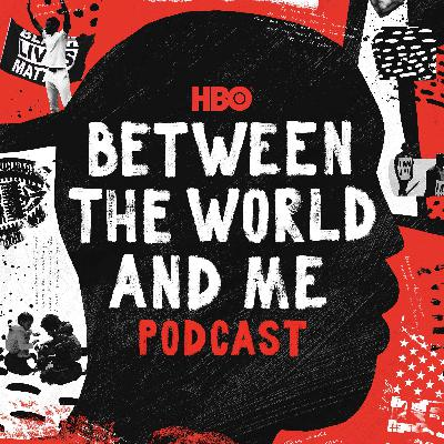 Bonus: Between the World and Me x Lovecraft Country Radio