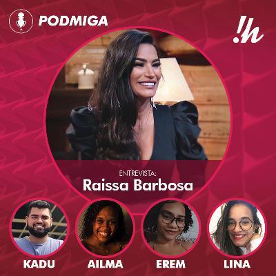 PODMIGA #26 - Resumo e Resenha com Raissa Barbosa, de A Fazenda 12