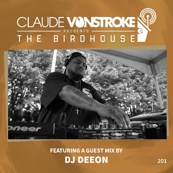 THE BIRDHOUSE 201 - Featuring DJ Deeon