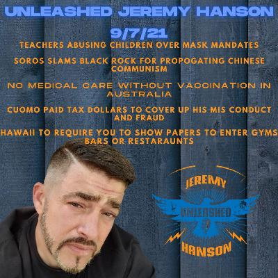 Unleashed Jeremy Hanson 9/7/21 Teachers abusing students for not wearing masks, Graham We will invade Afghanistan again