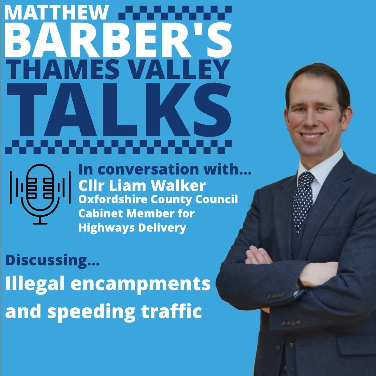 Illegal encampments and speeding - in conversation with Cllr Liam Walker