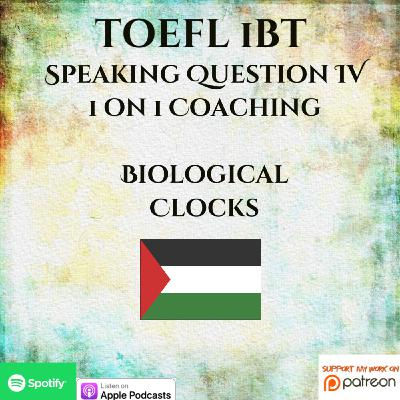 TOEFL iBT | Part 4 Question | Speaking | 1 on 1 Coaching | Biological Clocks