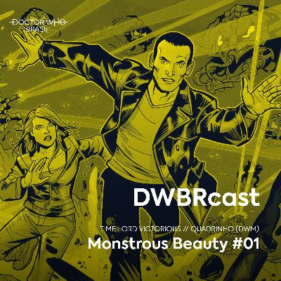 DWBRcast Time Lord Victorious 03 - Monstrous Beauty #01
